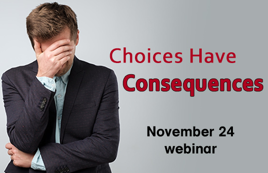 Choices Have Consequences Webinar Graphic