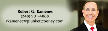 Rob Kamenec Plunkett Cooney Appellate Attorney Bloomfield Hills Michigan