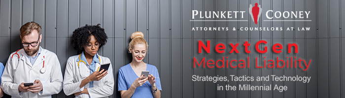 Plunkett Cooney NextGen Medical Liability Seminar