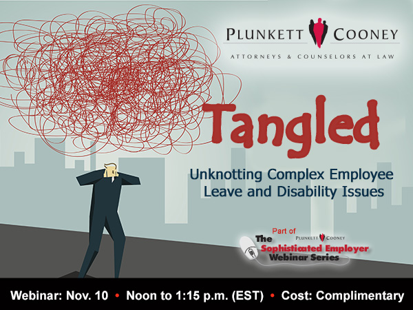Plunkett Cooney Employee Leave Disability Webinar